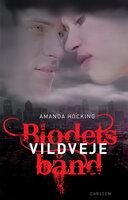 Blodets bånd 1 - Vildveje - Amanda Hocking