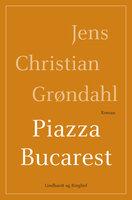 Piazza Bucarest - Jens Christian Grøndahl