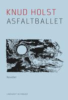 Asfaltballet - Knud Holst