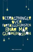 Betragtninger over fortællekunsten - Einar Már Guðmundsson
