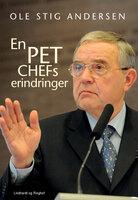 En PET-chefs erindringer - Ole Stig Andersen