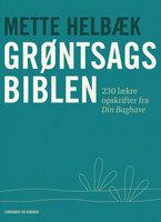Grøntsagsbiblen - 230 opskrifter på mad fra Din Baghave - Mette Helbæk