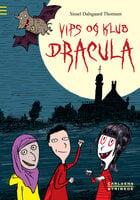 Vips og klub Dracula - Sissel Dalsgaard Thomsen