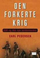 Den forkerte krig - Carl Pedersen