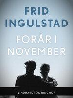 Forår i november - Frid Ingulstad