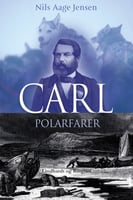 Carl – polarfarer - Nils Aage Jensen