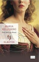 Slægten 1: Den hellige Knud - Maria Helleberg
