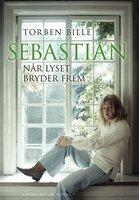 Sebastian - Når lyset bryder frem - Torben Bille