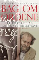 Bag om ordene. Et portræt af Johannes Møllehave - Marianne Volf Andersen