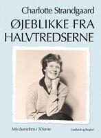Øjeblikke fra halvtredserne - Charlotte Strandgaard