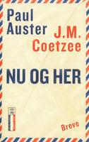 Nu og her. Breve 2008-2011 - J.M. Coetzee, Paul Auster