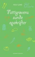 Fattigrøvens sunde opskrifter - Rolf Lund