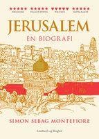 Jerusalem - en biografi - Simon Sebag Montefiore