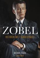 Zobel - Historien om et dansk dynasti - Michael Teschl