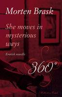 She moves in mysterious ways - Morten Brask