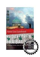 Redaktøren fra Bagdad - Anne Lea Landsted