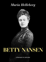 Betty Nansen - Maria Helleberg