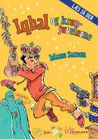 Læs så dér: Iqbal og kronjuvelerne - Manu Sareen