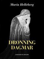 Dronning Dagmar - Maria Helleberg