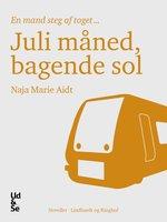 Juli måned, bagende sol - Naja Marie Aidt