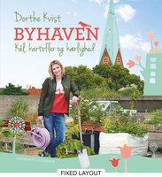 Byhaven. Kål, kartofler og kærlighed - Dorthe Kvist