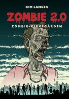 Zombie 2.0: ZOMBIE-KIRKEGÅRDEN - Kim Langer