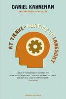 AT TÆNKE - hurtigt og langsomt - Daniel Kahneman