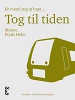 Tog til tiden - Merete Pryds Helle