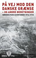 På vej mod den danske grænse - og andre beretninger - Diverse forfattere