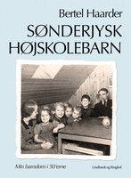 Sønderjysk højskolebarn - Bertel Haarder