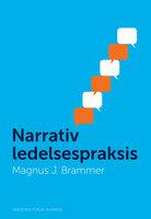 Narrativ ledelsespraksis - Magnus Brammer
