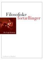 Filosofiske fortællinger - Ole Fogh Kirkeby