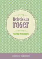 Rebekkas roser - Martha Christensen
