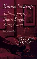 Salma, jeg og Black Sugar King Cane - Karen Fastrup