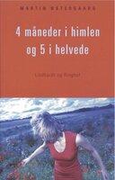 4 måneder i himlen og 5 i helvede - Martin Østergaard
