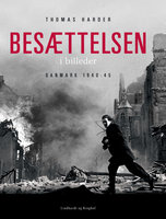 Besættelsen i billeder - Danmark 1940-1945 - Thomas Harder