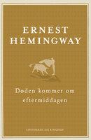 Døden kommer om eftermiddagen - Ernest Hemingway