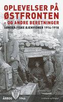 Oplevelser på Østfronten - og andre beretninger - Diverse forfattere