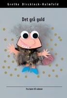 Det grå guld - Grethe Dirckinck-Holmfeld