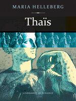 Thaïs - Maria Helleberg