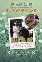 Puk Damsgård Andersen: Min veninde åbnede verden for mig - Iben Maria Zeuthen