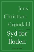 Syd for floden - Jens Christian Grøndahl