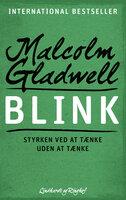 Blink - Styrken ved at tænke uden at tænke - Malcolm Gladwell