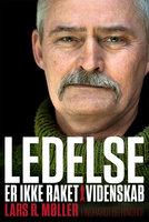 Ledelse er ikke raketvidenskab - Lars Reinhardt Møller