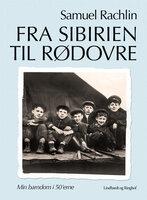 Fra Sibirien til Rødovre - Samuel Rachlin