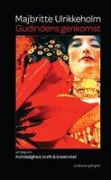 Gudindens genkomst - Majbritte Ulrikkeholm
