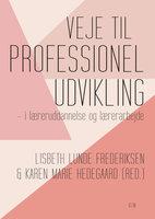 Veje til professionel udvikling - Karen Marie Hedegaard, Lisbeth Lunde Frederiksen