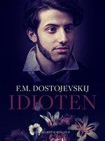 Idioten - Fjodor Mikhajlovitj Dostojevskij