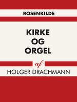 Kirke og orgel - Holger Drachmann