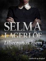 Liljecronas hjem - Selma Lagerlöf